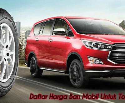 Daftar Harga Ban Mobil Toyota Innova
